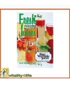 Fresh Vegetable and Fruit Juices by Dr Norman Walker
