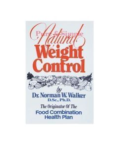 Weight Control, Pure and Simple by Dr. Norman Walker