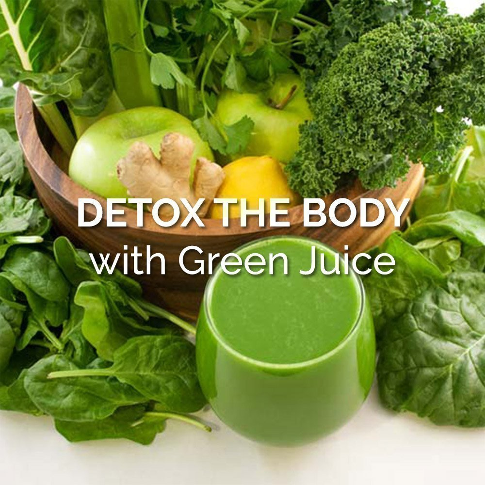 Detox the Body with Green Juices
